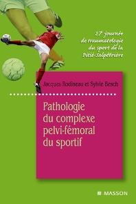 Pathologie du complexe pelvi-fémoral du sportif - 1st Edition - ISBN: 9782294709449, 9782994099901