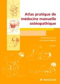 Atlas pratique de médecine manuelle ostéopathique - 3rd Edition - ISBN: 9782294709487, 9782294097676