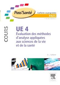 UE 4 - Évaluation des méthodes d'analyse appliquées aux sciences de la vie et de la santé (Cours) - 1st Edition - ISBN: 9782294709814, 9782294720574
