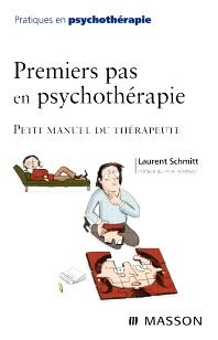 Premiers pas en psychothérapie - 1st Edition - ISBN: 9782294710018, 9782294097683