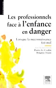 Les professionnels face à l'enfance en danger - 1st Edition - ISBN: 9782294710124, 9782994100416