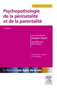 Psychopathologie de la périnatalité et de la parentalité - 2nd Edition - ISBN: 9782294710247, 9782294740626