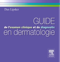 Guide de l'examen clinique et du diagnostic en dermatologie - 1st Edition - ISBN: 9782294710308, 9782294716874