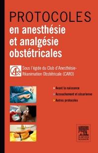 Protocoles en anesthésie et analgésie obstétricales - 1st Edition - ISBN: 9782294710537