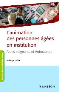 L'animation des personnes âgées en institution - 2nd Edition - ISBN: 9782294710568, 9782994100874
