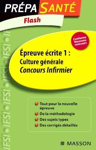 Flash Épreuve écrite 1 : Culture générale Concours Infirmier - 1st Edition - ISBN: 9782294710704, 9782294718465
