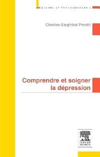 Comprendre et soigner la dépression - 1st Edition - ISBN: 9782294710926, 9782294726323