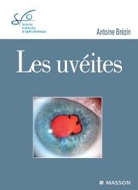 Les uvéites - 1st Edition - ISBN: 9782294711077, 9782294716799