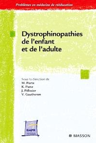 Dystrophinopathies de l'enfant et de l'adulte - 1st Edition - ISBN: 9782294711114, 9782994100096