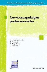 Cervicoscapulalgies professionnelles - 1st Edition - ISBN: 9782294711145, 9782994100133