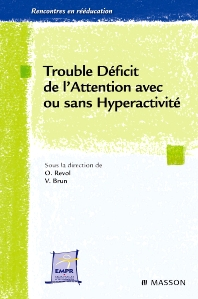 Trouble déficit de l'attention avec ou sans hyperactivité - 1st Edition - ISBN: 9782294711152, 9782994100140