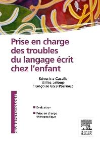 Prise en charge des troubles du langage écrit chez l'enfant - 1st Edition - ISBN: 9782294711299, 9782294726880