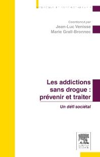 Les addictions sans drogue : prévenir et traiter - 1st Edition - ISBN: 9782294711367, 9782294719646