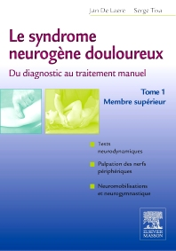 Le syndrome neurogène douloureux. Du diagnostic au traitement manuel - Tome 1 - 1st Edition - ISBN: 9782294711404, 9782294722738