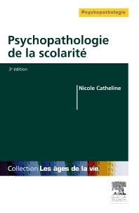 Psychopathologie de la scolarité - 3rd Edition - ISBN: 9782294711596, 9782294728129