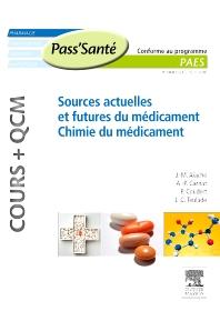 Sources actuelles et futures du médicament - Chimie du médicament (Cours + QCM) - 1st Edition - ISBN: 9782294712173, 9782294722370