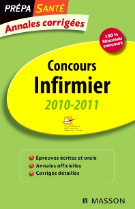 Annales corrigées Concours Infirmier 2010-2011 - 11th Edition - ISBN: 9782294712401, 9782294725272