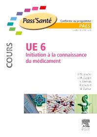 UE 6 - Initiation à la connaissance du médicament - Cours - 1st Edition - ISBN: 9782294712425, 9782294723032