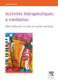 Activités thérapeutiques à médiation - 1st Edition - ISBN: 9782294712951, 9782994100447