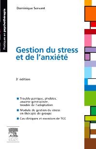 Gestion du stress et de l'anxiété - 3rd Edition - ISBN: 9782294713125, 9782294720628