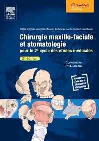 Chirurgie maxillo-faciale et stomatologie  - 2nd Edition - ISBN: 9782294713255, 9782294722684