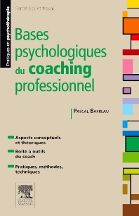 Bases psychologiques du coaching professionnel - 1st Edition - ISBN: 9782294713392, 9782294717499