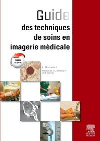 Guide des techniques de soins en imagerie médicale - 1st Edition - ISBN: 9782294713477, 9782294730719