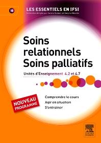 Soins relationnels. Soins palliatifs - 1st Edition - ISBN: 9782294713965, 9782294722875