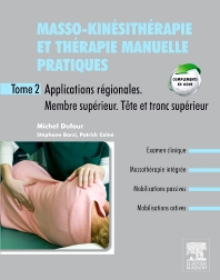 Masso-kinésithérapie et thérapie manuelle pratiques - Tome 2 - 1st Edition - ISBN: 9782294713996, 9782294723148