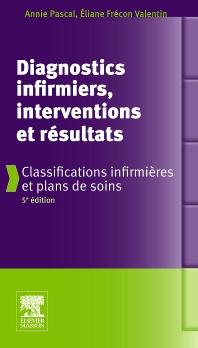 Diagnostics infirmiers, interventions et résultats - 5th Edition - ISBN: 9782294714375, 9782294722608