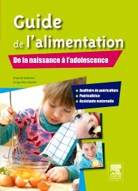 Guide de l'alimentation. De la naissance à l'adolescence - 1st Edition - ISBN: 9782294714825, 9782294723186