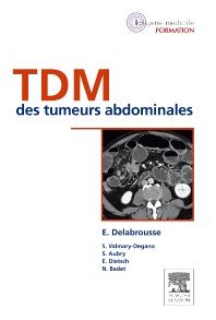 TDM des tumeurs abdominales - 1st Edition - ISBN: 9782294714863, 9782294729829