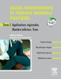 Masso-kinésithérapie et thérapie manuelle pratiques - Tome 3 - 1st Edition - ISBN: 9782294715303, 9782294723124
