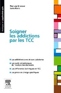 Soigner les addictions par les TCC - 1st Edition - ISBN: 9782294715600, 9782294726262