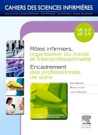Rôles infirmiers, organisation du travail et interprofessionnalité/Encadrement des professionnels de soins - 1st Edition - ISBN: 9782294715679, 9782294729003