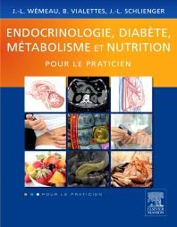 Endocrinologie, diabète, métabolisme et nutrition pour le praticien - 1st Edition - ISBN: 9782294715846, 9782294739385