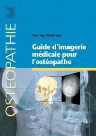 Guide d'imagerie médicale pour l'ostéopathe - 1st Edition - ISBN: 9782294715877, 9782294745614