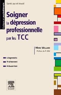 Soigner la dépression professionnelle par les TCC - 1st Edition - ISBN: 9782294716003, 9782294718267