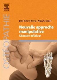 Nouvelle approche manipulative. Membre inférieur - 1st Edition - ISBN: 9782294716065, 9782294728099