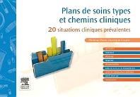 Plans de soins types et chemins cliniques  - 1st Edition - ISBN: 9782294716560, 9782294733178