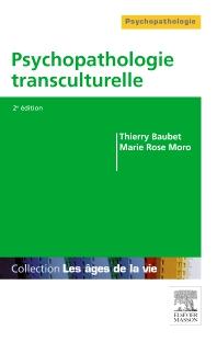 Psychopathologie transculturelle - 2nd Edition - ISBN: 9782294719080, 9782294726385