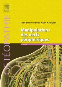 Manipulations des nerfs périphériques - 2nd Edition - ISBN: 9782294721328, 9782294743887