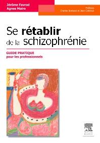 Se rétablir de la schizophrénie - 1st Edition - ISBN: 9782294723735