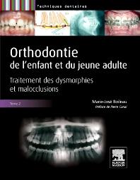 Orthodontie de l'enfant et du jeune adulte -Tome 2 - 1st Edition - ISBN: 9782294724701, 9782294729812