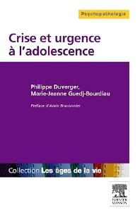 Crise et urgence à l'adolescence - 1st Edition - ISBN: 9782294724848, 9782294734502