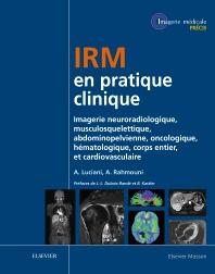 IRM en pratique clinique - 1st Edition - ISBN: 9782294725029, 9782294739613