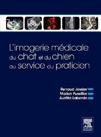 L'imagerie médicale du chat et du chien au service du praticien - 1st Edition - ISBN: 9782294726637, 9782294739910