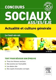 Concours sociaux ASS, ES, EJE Actualités et culture générale Le tout-en-un  - 2nd Edition - ISBN: 9782294726675, 9782294730771