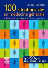 100 situations clés en médecine générale - 1st Edition - ISBN: 9782294727054, 9782294735554