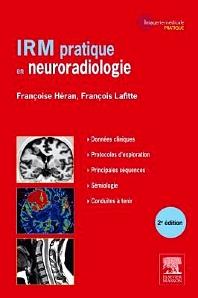 IRM pratique en neuroradiologie - 2nd Edition - ISBN: 9782294727511, 9782294731525